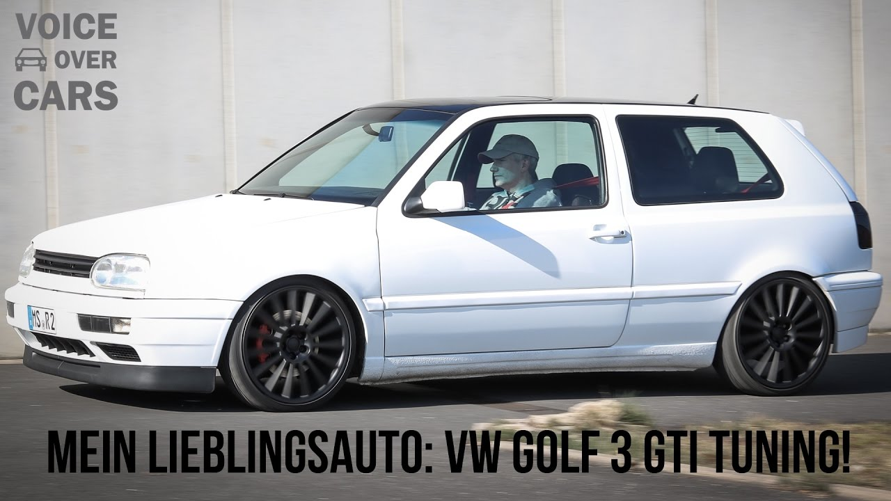 mein lieblingsauto vw golf 3 gti tuning voice over cars. Black Bedroom Furniture Sets. Home Design Ideas