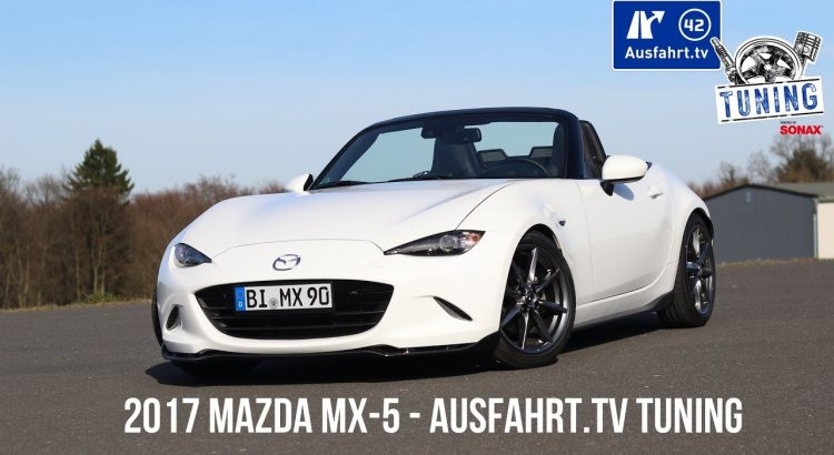 ausfahrt tv tuning folge 04 2017 mazda mx 5 tuning. Black Bedroom Furniture Sets. Home Design Ideas
